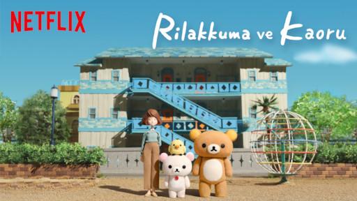 Rilakkuma and Kaoru | Netflix Official Site